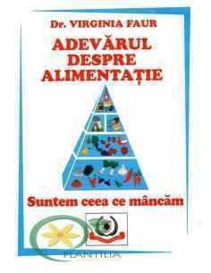 Carte Adevarul despre Alimentatie dr. Virginia Faur